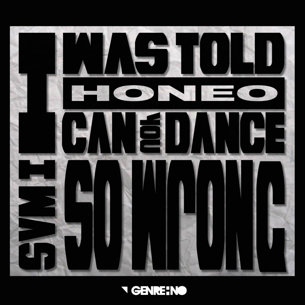 HONEO - I WAS TOLD I CAN DANCE SO WRONG