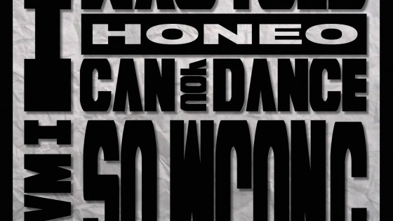 HONEO  –  I WAS TOLD I CAN DANCE SO WRONG